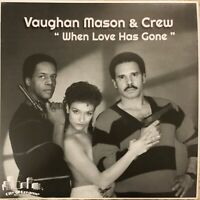 "VAUGHAN MASON & CREW - "" When Love Has Gone "" Vinyl Record 80s Funk Boogie Soul"