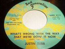 """JUSTIN TUBB """" WHAT'S WRONG WITH THE WAY THAT WE'RE DOIN' IT NOW """" 7"""" SINGLE EX"""