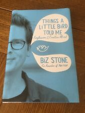 Things a Little Bird Told Me by Biz Stone Co-Founder of Twitter - Hardcover -NEW