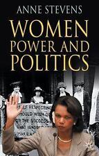 Women, Power And Politics: By Anne Stevens