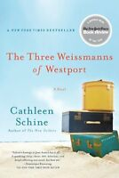 The Three Weissmanns of Westport: A Novel by Cathleen Schine