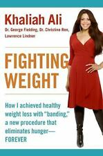 Fighting Weight: How I Achieved Healthy Weight Loss with Banding, a New Proce...