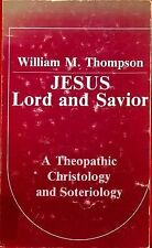 Jesus, Lord and Savior: A theopatic christology and soteriology-ExLibrary