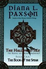 The Hallowed Isle Book Two:: The Book of the Spear, Paxson, Diana L., 0380805464