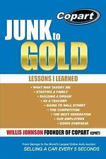 Junk to Gold : From Salvage to the World's Largest Online Auto Auction by...