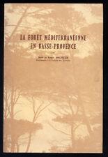 RENÉ ROGER MOLINIER, LA FORÊT MÉDITERRANÉENNE EN BASSE PROVENCE