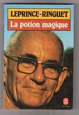 La Potion Magique - Leprince-ringuet. scientifique ,philosophe ? poche 5702.1982