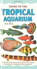 An Interpet Guide to the Tropical Aquarium by Dick Mills (Hardback, 1999)