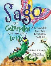 Sago Caterpillar Who Wanted Fly Teachings Buzz-Buz by Roads Michael J -Paperback