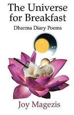 NEW The Universe for Breakfast: Dharma Diary Poems by Joy Magezis