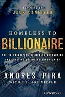 Homeless to Billionaire : The 18 Principles of Wealth Attraction and Creating...