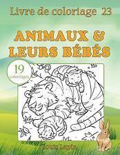 Livre de Coloriage: Livre de Coloriage Animaux and Leurs Bébés : 19...