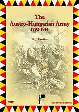 THE AUSTRO-HUNGARIAN ARMY 1792-1814  W J Rawkins
