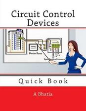 Circuit Control Devices : Quick Book by A. Bhatia (2015, Paperback)