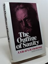 The Outline of Sanity - A Life of G K Chesterton by Alzina Stone Dale