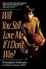 Will You Still Love Me If I Don't Win?: A Guide for Parents of Young Athletes (P