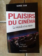 Serge SUR Plaisirs du cinéma - le monde et ses miroirs 2010 TBE