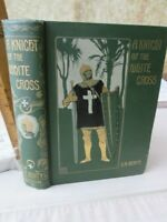 A KNIGHT of The WHITE CROSS,Tale of Siege of Rhodes,1895,C.A.HENTY,1stED ,Illust