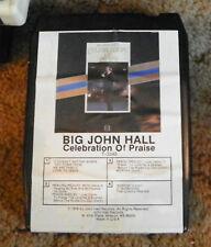 Big John Hall  Celebration of Praise  8 Track Cartridge Tape  (RP)