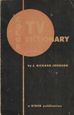 Color TV Dictionary 1954 Diagrams Specs Vintage Electronics Johnson Rare Tech