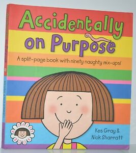 Accidentally On Purpose Kes Gray Paperback Split Page Mix & Match Book 2008
