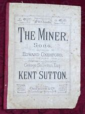 The Miner, Sheet Music Words by Edward Oxenford, Music by Kent Sutton Circa 1888