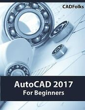 AutoCAD 2017 for Beginners by CADFolks (2016, Paperback)