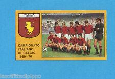 PANINI CALCIATORI 1969/70-Figurina- SQUADRA/TEAM - TORINO -Recuperata