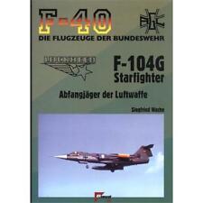 F-104 G Starfighter - Abfangjäger der Luftwaffe (F-40 Nr. 41) Luftfahrt