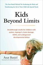 Kids Beyond Limits: The Anat Baniel Method for Awakening the Brain and Transfor