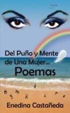 Del Puño y Mente de una Mujer... Poemas by Enedina Castañeda (2008, Paperback)