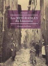 LES MISERABLES DU LIMOUSIN - ROMAN-FEUILLETON ANONYME LIVRE LES ARDENTS EDITEURS