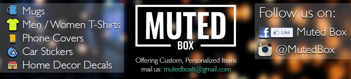 Muted Box