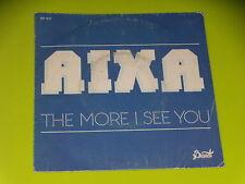 45 tours SP - AIXA - THE MORE I SEE YOU - 1983