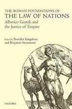 The Roman Foundations of the Law of Nations: Alberico Gentili and the Justice...