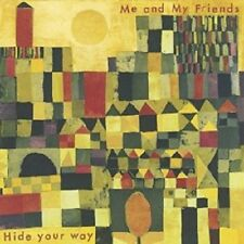ME AND MY FRIENDS - HIDE YOUR WAY CD NEU