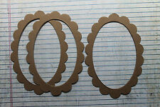 """3 Bare chipboard elongated scalloped oval Frame Die cuts 3 3/4"""" x 5 3/8"""""""