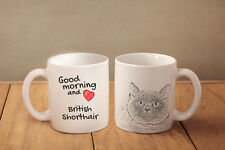 "British Shorthair - ceramic cup, mug ""Good morning and love "", Ca"