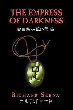 The Empress of Darkness by Richard Serna (2010, Paperback)