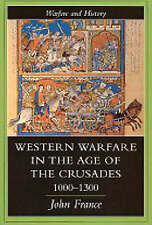 WESTERN WARFARE IN THE AGE OF THE CRUSADES, 1000-1300.