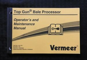 GENUINE VERMEER TOP GUN BALE PROCESSOR OPERATOR'S & MAINTENANCE MANUAL NICE