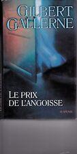 GILBERT GALLERNE. LE PRIX DE L'ANGOISSE. édition originale . 2002