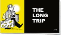 CHICK BIBLE TRACTS: THE LONG TRIP (BUNDLE OF 25) | Jack T. Chick |