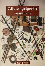 Buch, Alte Angelgeräte sammeln,alt, antik, Rute, Rolle. NEU: 36 zusätzl Exponate