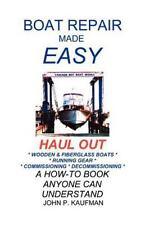 Boat Repair Made Easy : Haulout by John Kaufman (1996, Paperback)