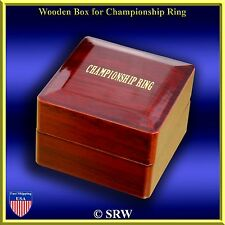 SPECIAL  DISPLAY WOOD  BOX FOR CHAMPIONSHIP RINGS with gold printing