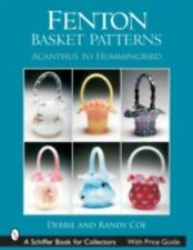 Fenton Basket Patterns: Acanthus to Hummingbird (Schiffer Book for Collectors),