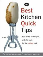 The Best Kitchen Quick Tips: 534 Tricks, Techniques, and Shortcuts for the Curio