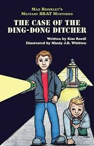 Max Brinkley's Military Brat Mysteries: The Case of the Ding-Dong by Roedl, Kim