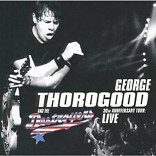 Thorogood, George / The Destroyers - 30th Anniversary Tour: Live CD NEU OVP